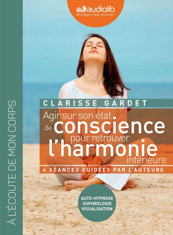 ouvrage agir sur son état de conscience pour retrouver l'harmonie intérieure